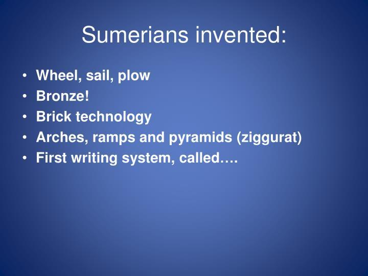 Sumerians invented: