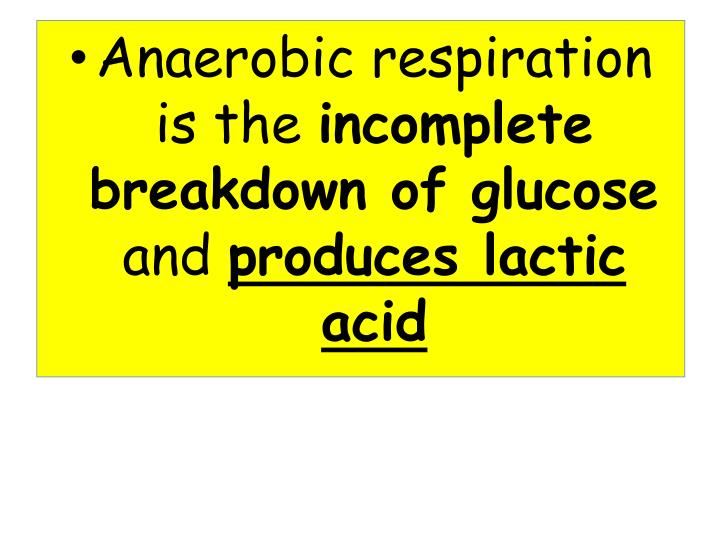 Anaerobic respiration is the