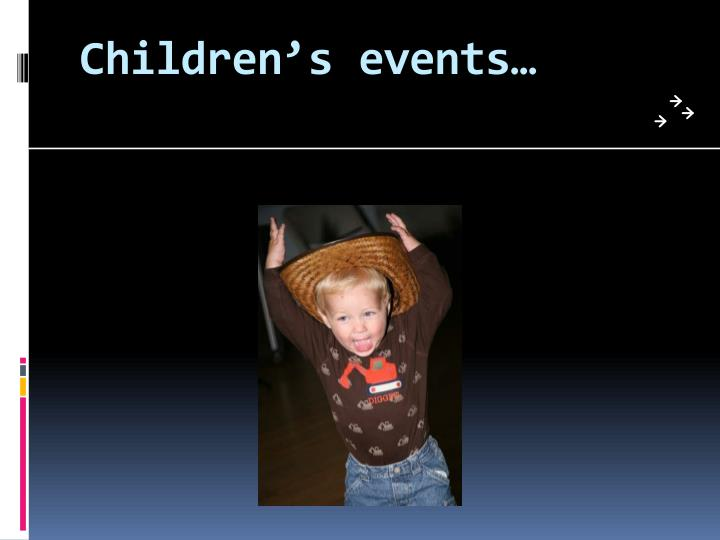 Children's events…