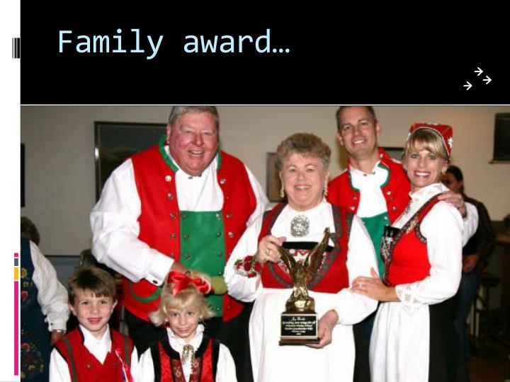 Family award…