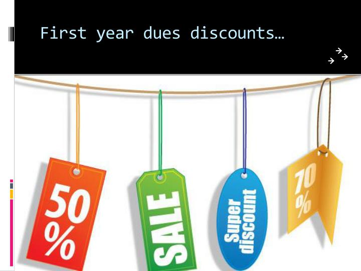 First year dues discounts…