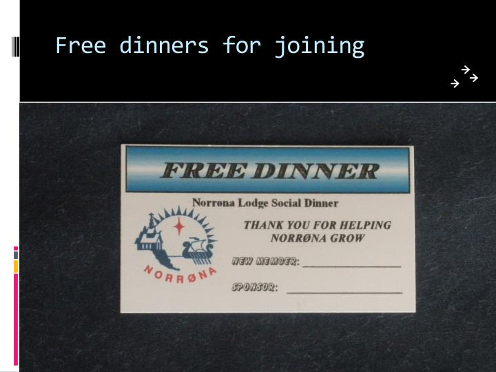 Free dinners for joining