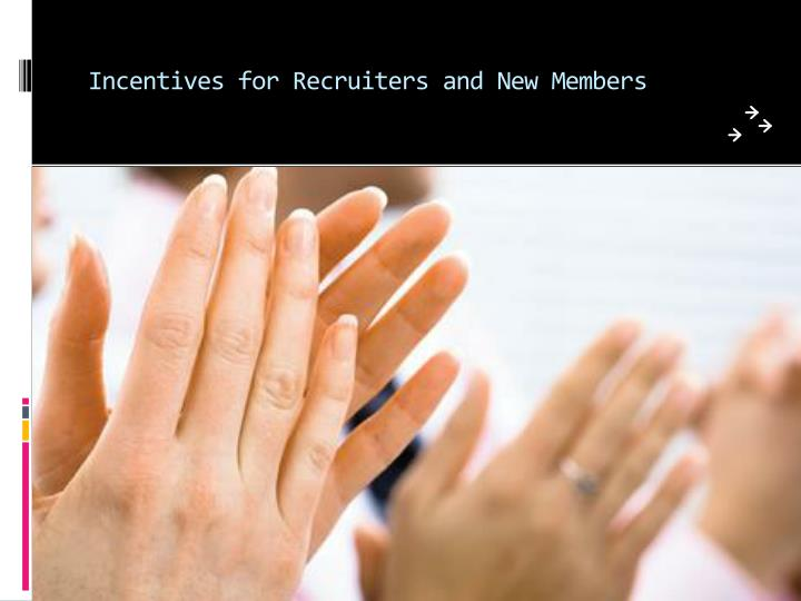 Incentives for Recruiters and New Members