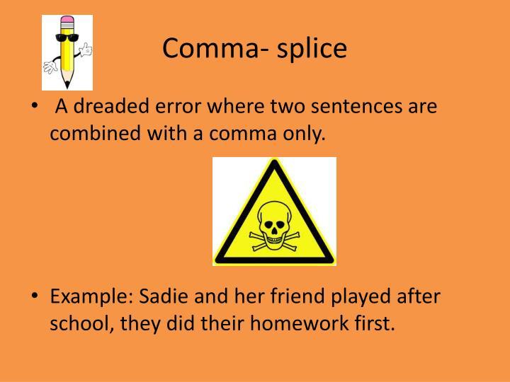 Comma- splice