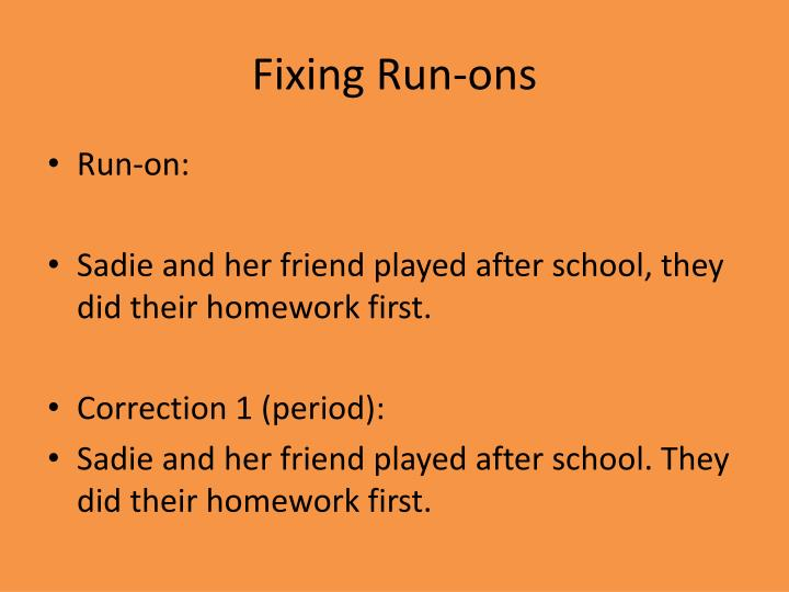 Fixing Run-ons