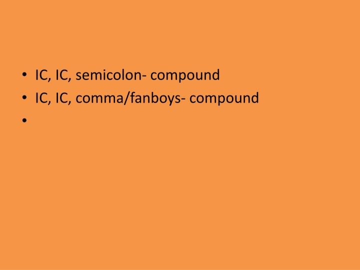 IC, IC, semicolon- compound