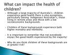 what can impact the health of children