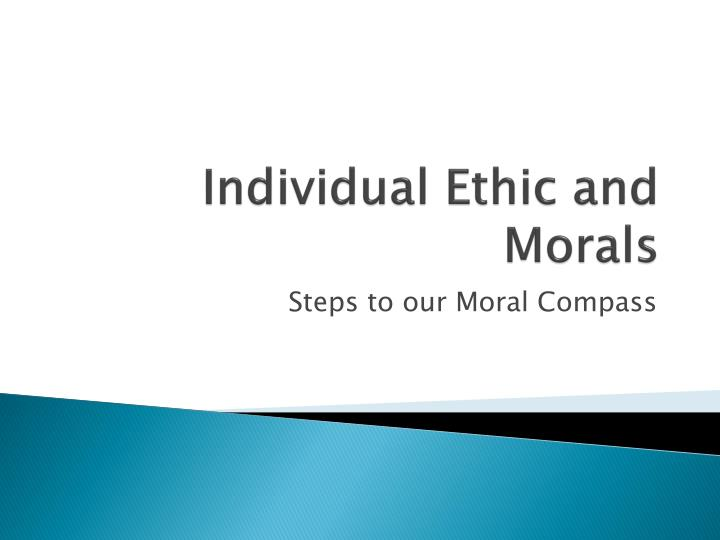 Individual Ethic and Morals