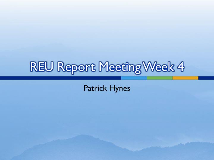 Reu report meeting week 4