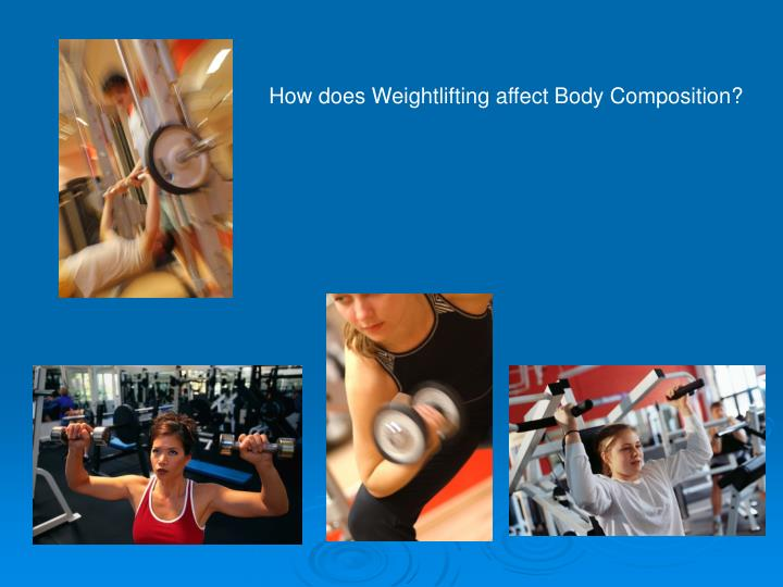 How does Weightlifting affect Body Composition?