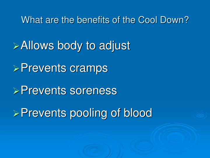 What are the benefits of the Cool Down?