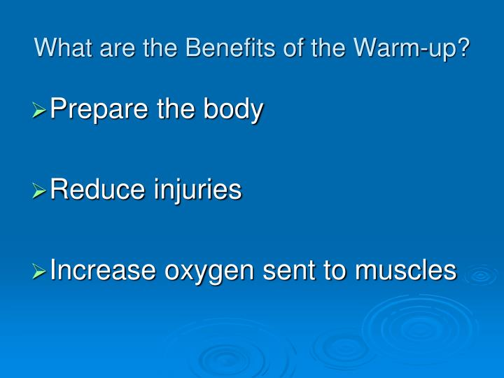 What are the Benefits of the Warm-up?