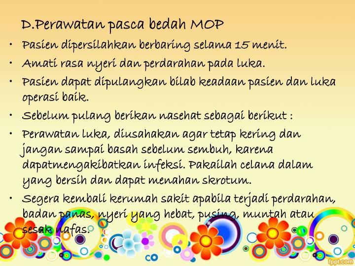 D.Perawatan pasca bedah MOP