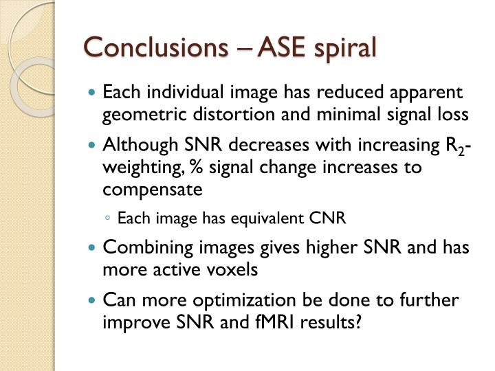 Conclusions – ASE spiral