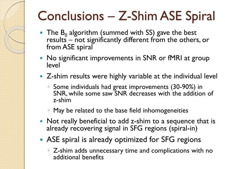 Conclusions – Z-Shim ASE Spiral