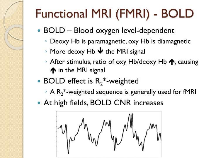 Functional MRI (FMRI) - BOLD