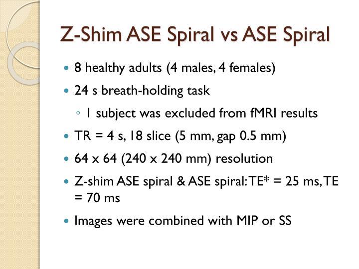 Z-Shim ASE Spiral