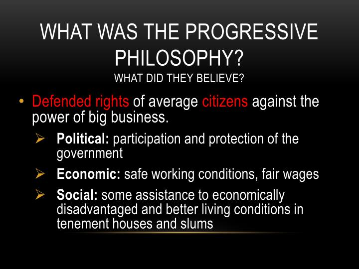 What was the progressive philosophy?