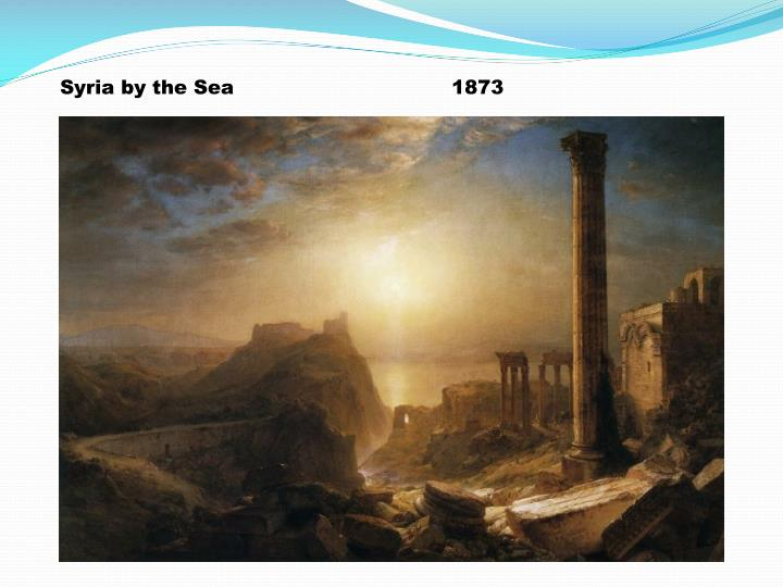 Syria by the Sea  			1873