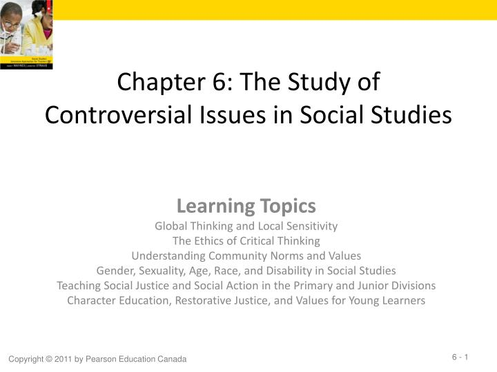 Chapter 6 the study of controversial issues in social studies