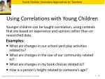 using correlations with young children