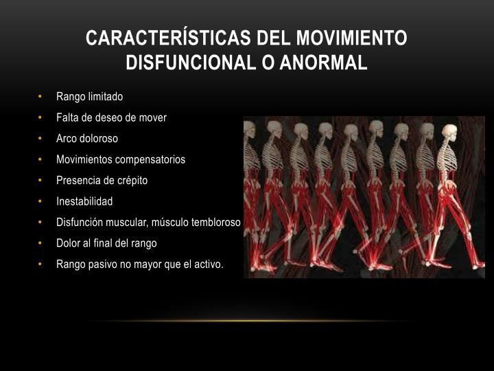 Características del movimiento disfuncional o anormal