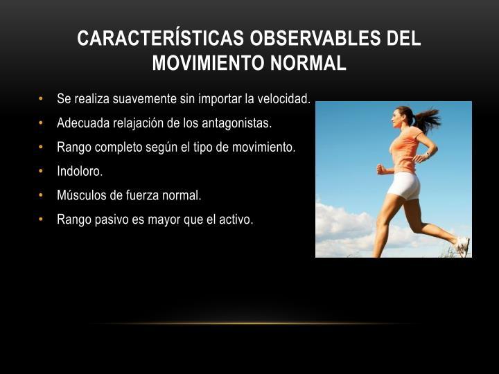Características observables del movimiento normal