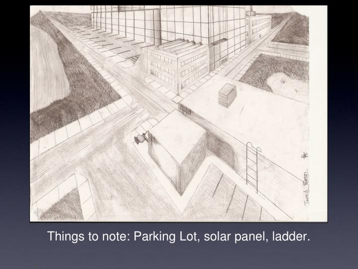 Things to note: Parking Lot, solar panel, ladder.