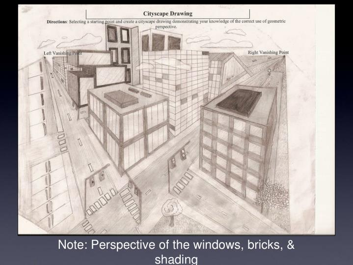 Note: Perspective of the windows, bricks, & shading