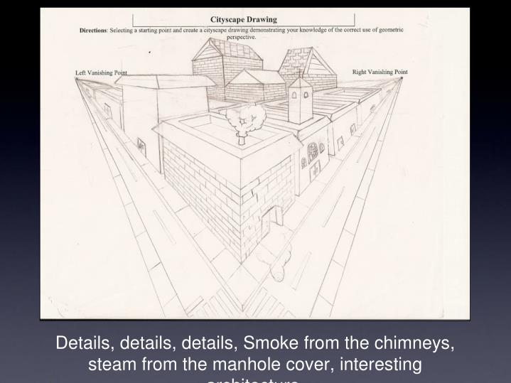 Details, details, details, Smoke from the chimneys, steam from the manhole cover, interesting architecture.