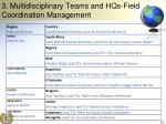 3 multidisciplinary teams and hqs field coordination management