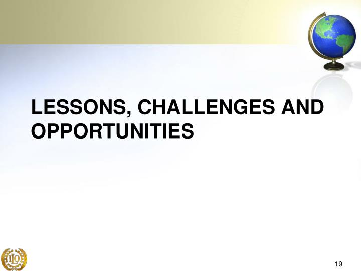 Lessons, Challenges and Opportunities
