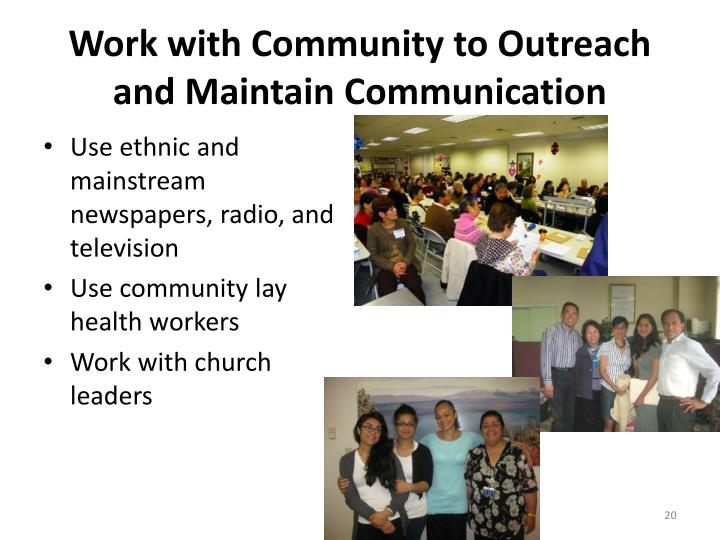 Work with Community to Outreach and Maintain Communication