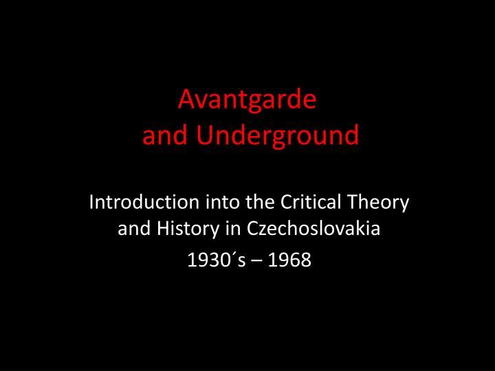 Avantgarde and underground