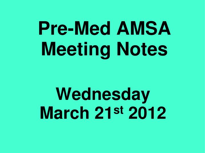 Pre med amsa meeting notes