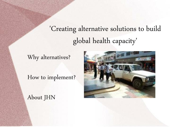 'Creating alternative solutions to build global health capacity'