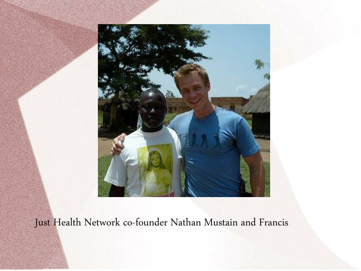 Just Health Network co-founder Nathan Mustain and Francis