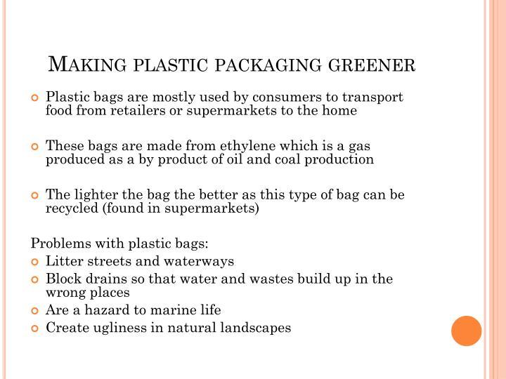Making plastic packaging greener
