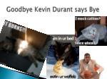goodbye kevin durant says bye