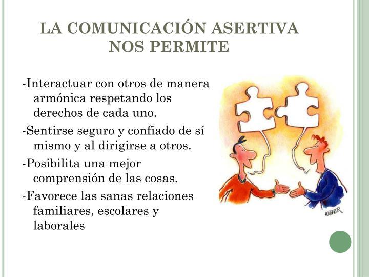 LA COMUNICACIÓN ASERTIVA NOS PERMITE