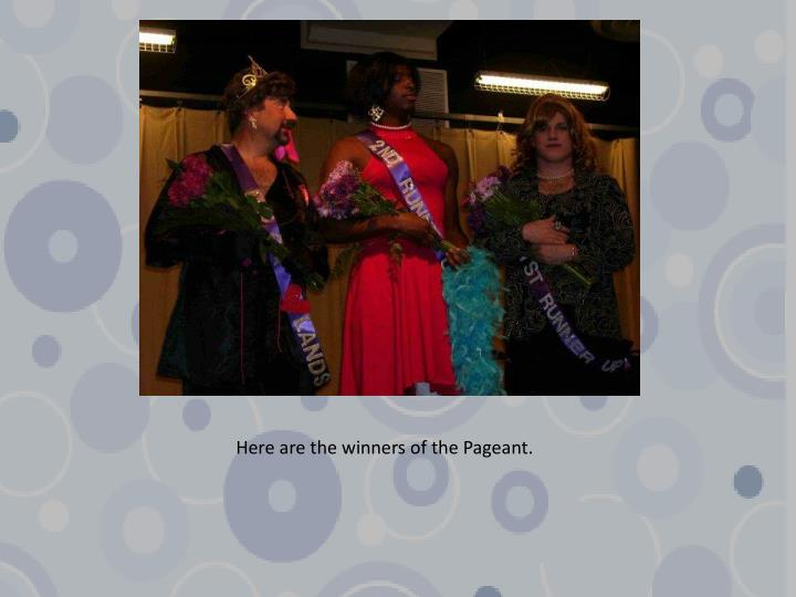 Here are the winners of the Pageant.