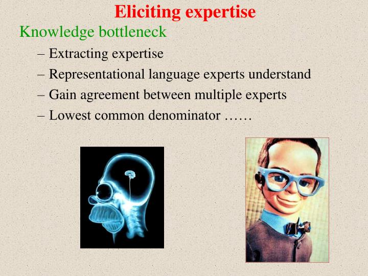 Eliciting expertise