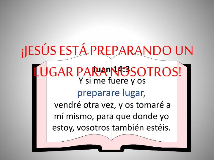 ¡JESÚS ESTÁ PREPARANDO UN LUGAR PARA NOSOTROS!