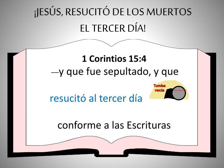 ¡JESÚS, RESUCITÓ DE LOS MUERTOS