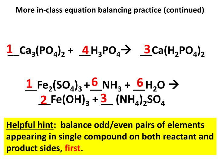 More in-class equation balancing practice (continued)