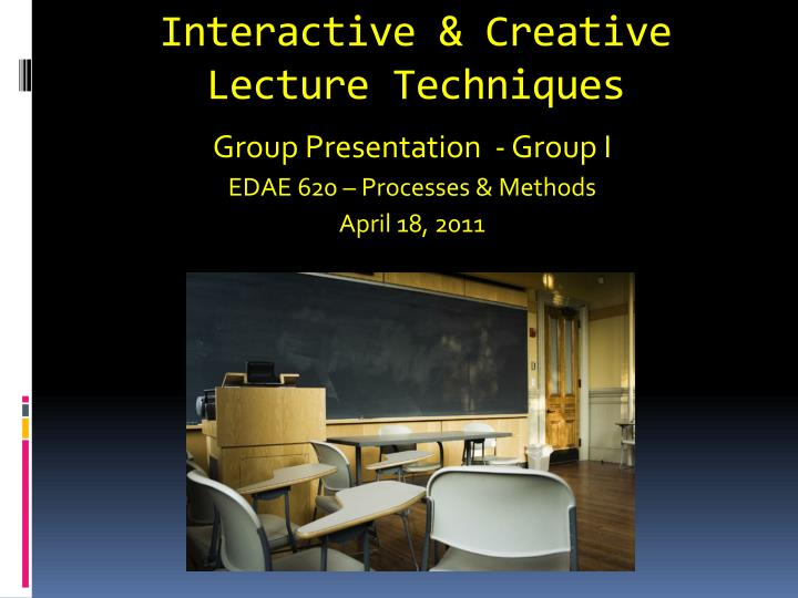 Interactive creative lecture techniques