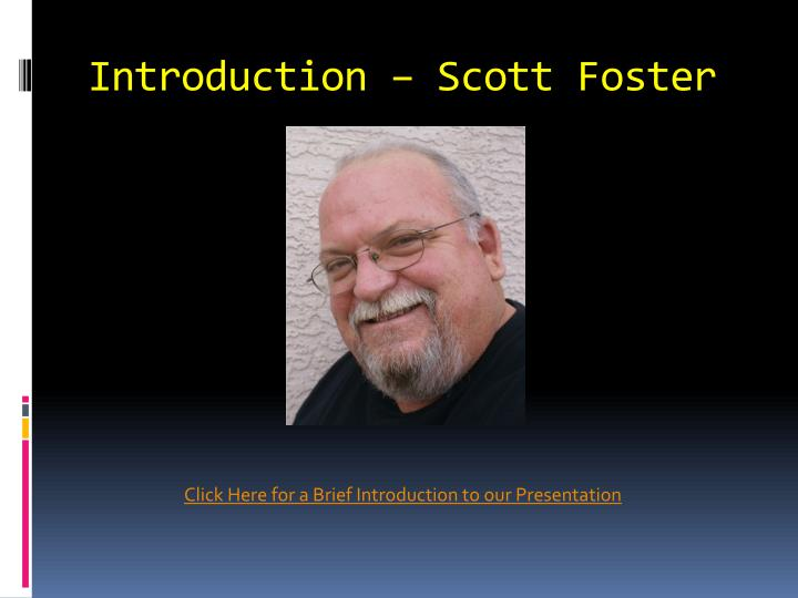 Introduction scott foster