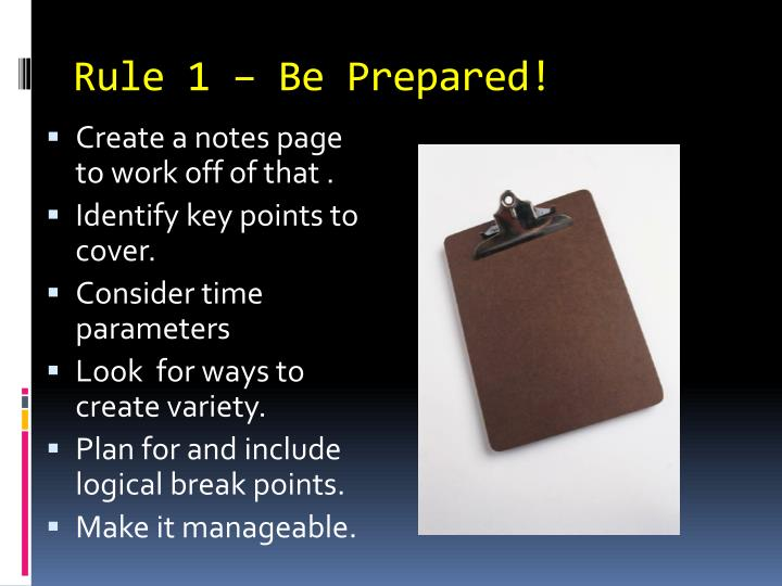 Rule 1 – Be Prepared!