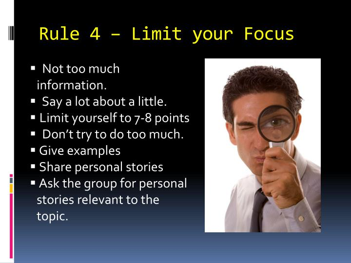 Rule 4 – Limit your Focus