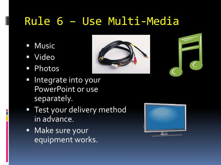 Rule 6 – Use Multi-Media